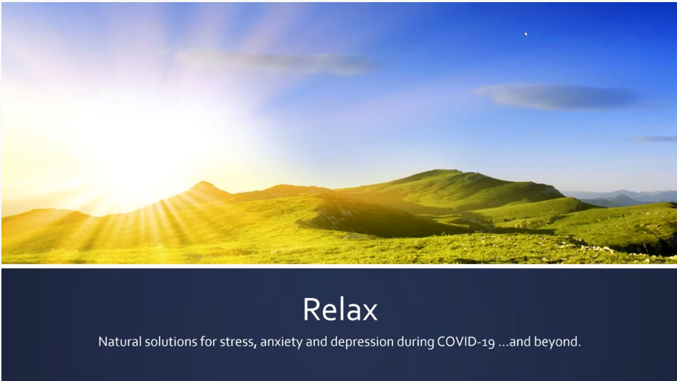 Relax – Natural solutions for stress, anxiety and depression during COVID 19 …and beyond